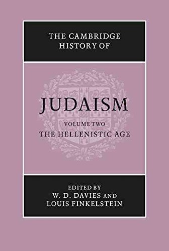 [(The Cambridge History of Judaism: Volume 2, The Hellenistic Age: v. 2)] [Edited by W.D. Davies ] published on (August, 2014)
