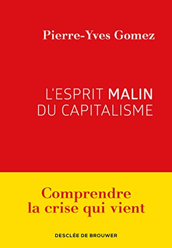 L'esprit malin du capitalisme (Cahiers) (French Edition)