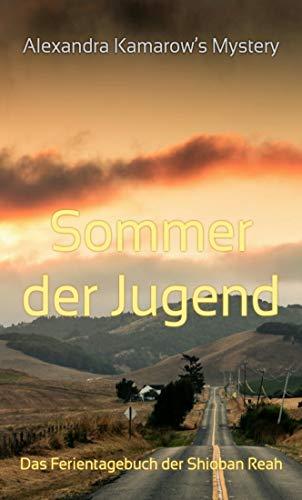 Sommer der Jugend: Das Ferientagebuch der Shioban Reah