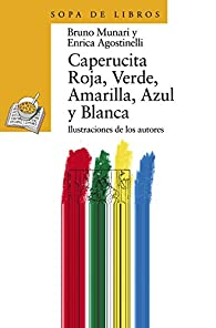 Caperucita Roja, Verde, Amarilla, Azul y Blanca  - Sopa De Libros) par Bruno Munari