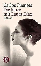 Die Jahre mit Laura Díaz: Roman