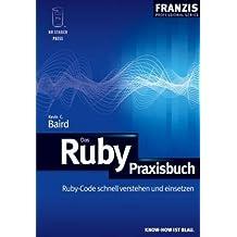 Das Ruby-Praxisbuch: Ruby-Code schnell verstehen und einsetzen