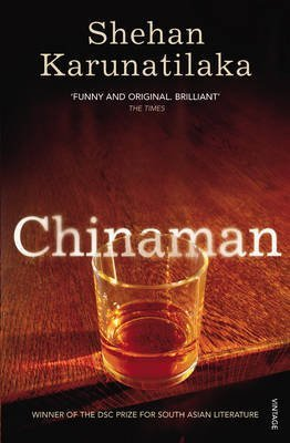 [(Chinaman)] [Author: Shehan Karunatilaka] published on (April, 2012)