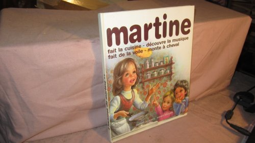 Martine fait cuisine-découvre la musique-fait de la voile-monte à cheval