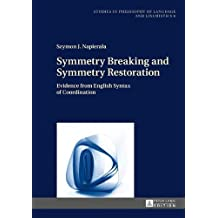 Symmetry Breaking and Symmetry Restoration: Evidence from English Syntax of Coordination (Studies in Philosophy of Language and Linguistics)