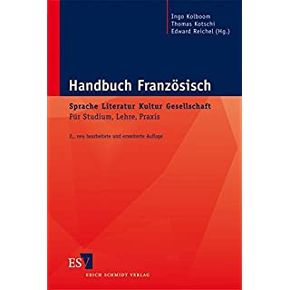 Handbuch Französisch:  Sprache – Literatur – Kultur – Gesellschaft: Für Studium, Lehre, Praxis