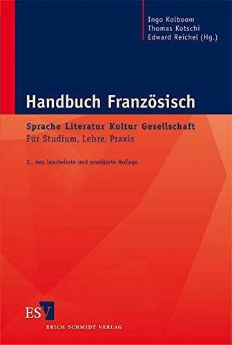 Handbuch Französisch:  Sprache - Literatur - Kultur - Gesellschaft: Für Studium, Lehre, Praxis