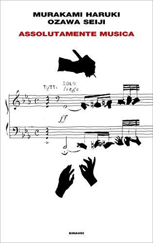 Assolutamente musica di [Murakami Haruki,, Ozawa Seiji,]