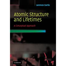 Atomic Structure and Lifetimes: A Conceptual Approach