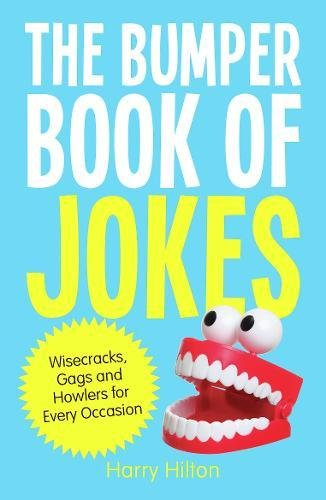The Bumper Book of Jokes: The Ultimate Compendium of Wisecracks, Gags and Howlers for Every Occasion