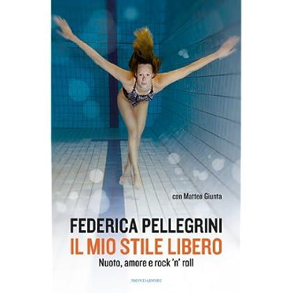 Il Mio Stile Libero: Nuoto, Amore E Rockn'roll'