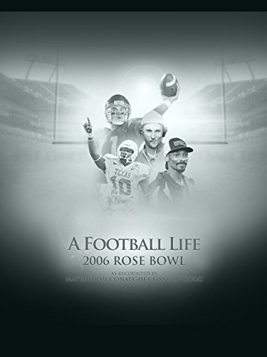 A Football Life - 2006 Rose Bowl Rose Bowl