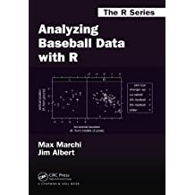 Analyzing Baseball Data with R (Chapman & Hall/CRC The R Series)