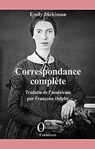Correspondance complète par Emily Dickinson