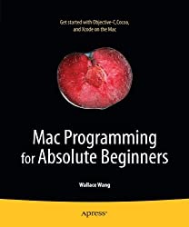 Mac Programming for Absolute Beginners by Wallace Wang (2011-01-20)