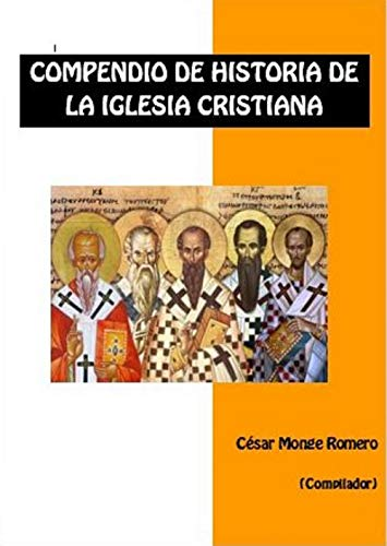 Compendio de Historia de la Iglesia Cristiana por César Monge Romero