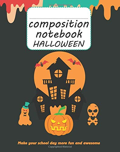 (Composition book Halloween - Make your school day more fun and awesome: School note journal with fun design)