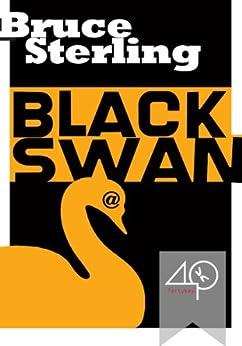 Black Swan (A cyberpunk story) (English Edition) von [Sterling, Bruce]
