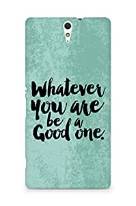 Amez Whatever you are Be a Good One Back Cover For Sony Xperia C5