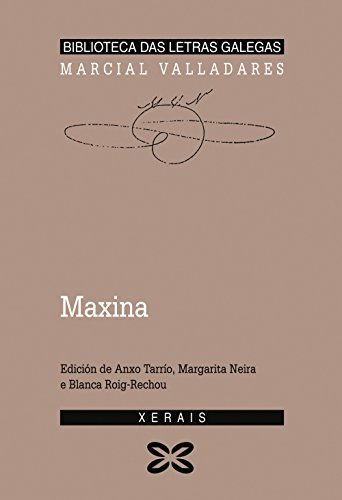 Maxina: Ou a filla espúrea (Edición Literaria - Biblioteca Das Letras Galegas)