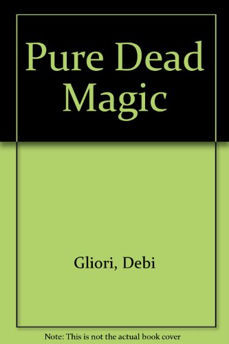 Pure Dead Magic