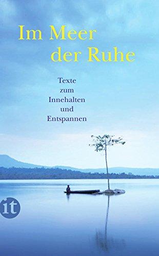 Im Meer der Ruhe: Texte zum Innehalten und Entspannen (insel taschenbuch)