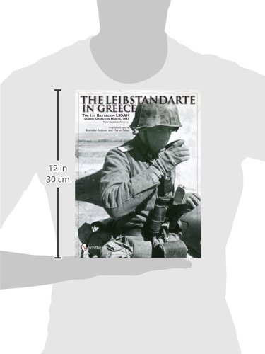 The Leibstandarte in Greece the 1st Battalion Lssah During Operation Marita, 1941