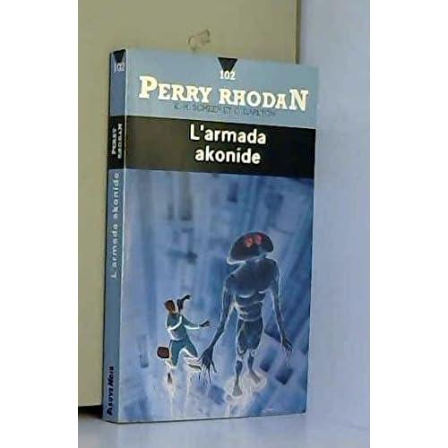 Perry Rhodan, numero 102 : L'armada akonide
