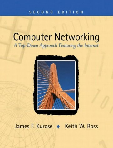 Computer Networking: A Top-Down Approach Featuring the Internet (International Edition) by James F. Kurose (2002-10-02)