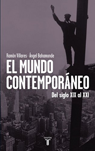El mundo contemporáneo: Del siglo XIX al XXI (PENSAMIENTO)