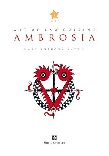 Ambrosia: Art of Raw Cuisine by Marc Anthony Hatsis (2006-08-23)
