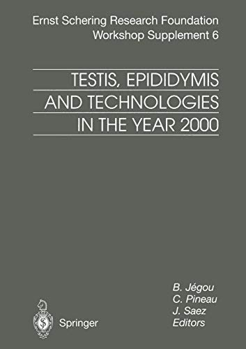 Testis, Epididymis and Technologies in the Year 2000: 11th European Workshop on Molecular and Cellular Endocrinology of the Testis (Ernst Schering Foundation Symposium Proceedings (6), Band 6)