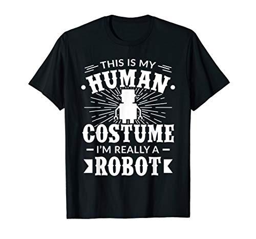 Menschenkostüm Im Really a Robot Halloween-Geschenk T-Shirt (Roboter Kostüm Frauen)