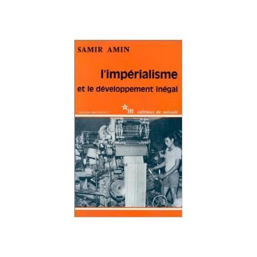 L'Impérialisme et le développement inégal de Samir Amin ( 1976 )