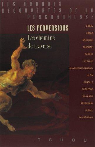 Les perversions : les chemins de traverse