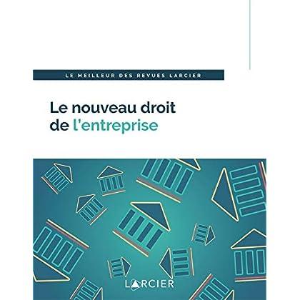 Le nouveau droit de l'entreprise: Le meilleur des revues Larcier