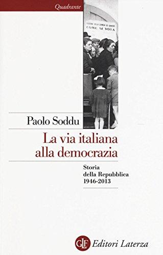 La via italiana alla democrazia. Storia della Repubblica 1946-2013