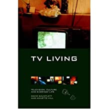 [(Living Television: Television, Culture and Everyday Life)] [Author: David Gauntlett] published on (July, 1999)
