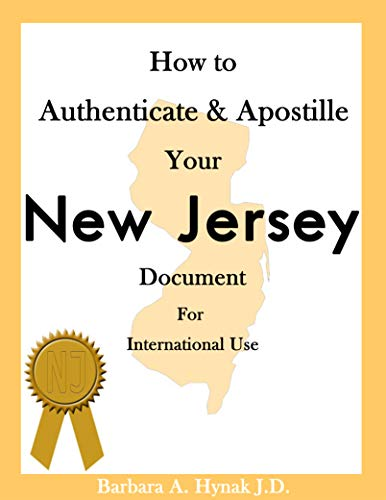 How to Authenticate & Apostille Your New Jersey Document for International Use (English Edition)