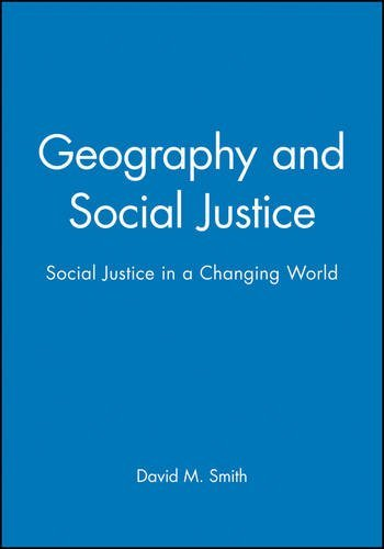 Geography Social Justice: Social Justice in a Changing World by David M. Smith (1994-06-07)