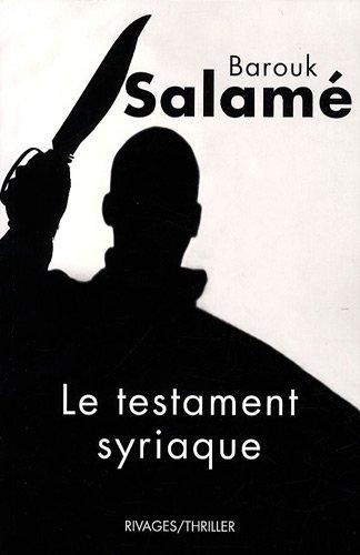 Le Testament syriaque par Barouk Salamé