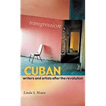[(Transgression and Conformity : Cuban Writers and Artists After the Revolution)] [By (author) Linda S. Howe] published on (May, 2004)