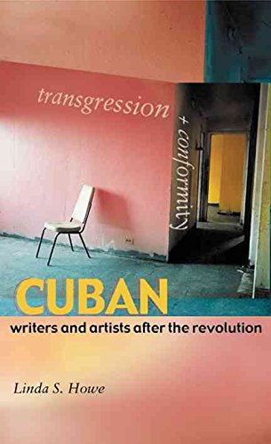 [Transgression and Conformity: Cuban Writers and Artists After the Revolution] (By: Linda S. Howe) [published: May, 2004]