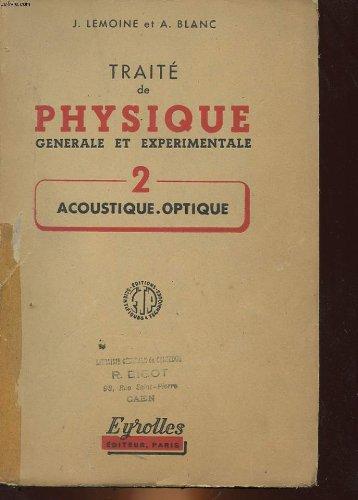 Traite de physique generale de experimentale d'apres le cours du conservatoire national des arts et metiers - 2° volume acoustique optique