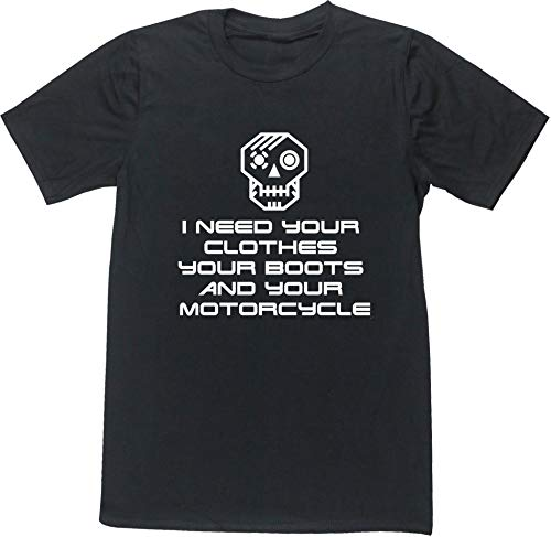 I Need Your Clothes, Your Boots and Your Motorcycle Unisex T-shirt, S to 4XL
