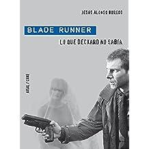 Blade Runner. Lo que Deckard no sabía (Cine)