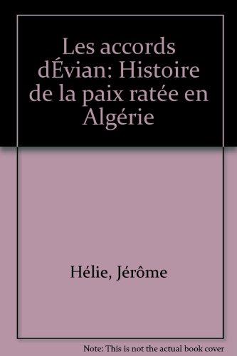 Les accords d'vian : Histoire de la paix rate en Algrie