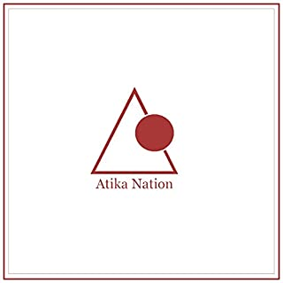 Atika Nation Promo [Explicit]