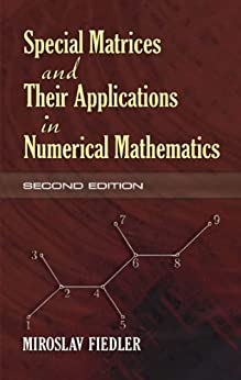 Special Matrices and Their Applications in Numerical Mathematics: Second Edition (Dover Books on Mathematics) by [Fiedler, Miroslav]