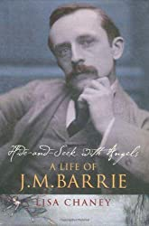 Hide-and-Seek with Angels: A Life of J. M. Barrie by Lisa Chaney (2006-06-27)